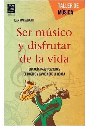 SER MUSICO Y DISFRUTAR DE LA VIDA