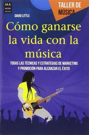 COMO GANARSE LA VIDA CON LA MUSICA