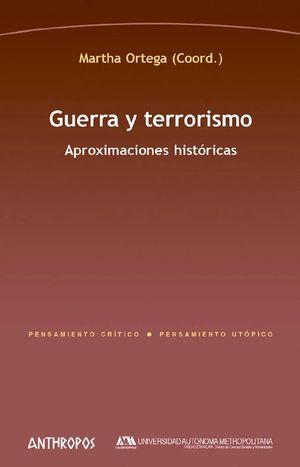 GUERRA Y TERRORISMO, APROXIMACIONES HISTORICAS