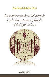 LA REPRESENTACIÓN DEL ESPACIO EN LA LITERATURA ESPAÑOLA DEL SIGLO DE ORO
