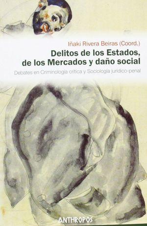 DELITOS DE LOS ESTADOS, DE LOS MERCADOS Y DAÑO SOCIAL