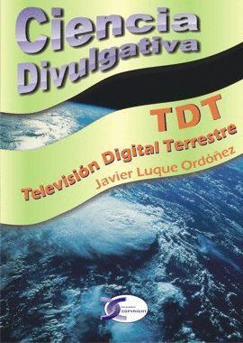 TDT. TELEVISIÓN DIGITAL TERRESTRE. CIENCIA DIVULGATIVA