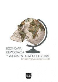 ECONOMÍA, DEMOCRACIA Y VALORES EN UN MUNDO GLOBAL