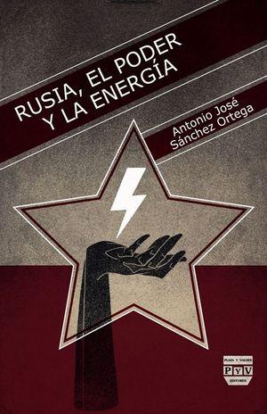 RUSIA, EL PODER Y LA ENERGÍA