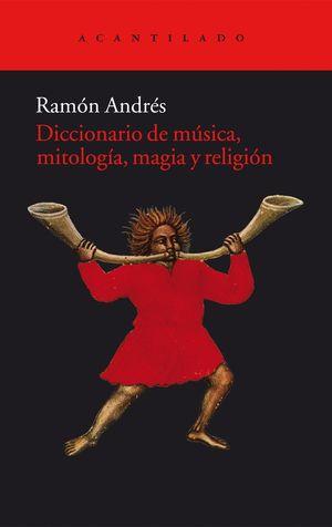 DICCIONARIO DE MÚSICA, MITOLOGÍA, MAGIA Y RELIGIÓN