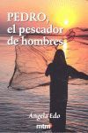 PEDRO, EL PESCADOR DE HOMBRES