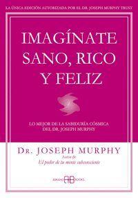 IMAGINATE SANO, RICO Y FELIZ