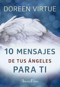 10 MENSAJES DE TUS ÁNGELES PARA TI