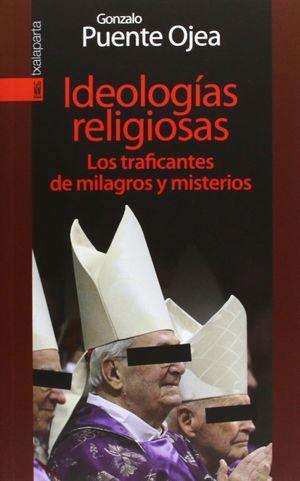 IDEOLOGÍAS RELIGIOSAS. LOS TRAFICANTES DE MILAGROS Y MISTERIOS