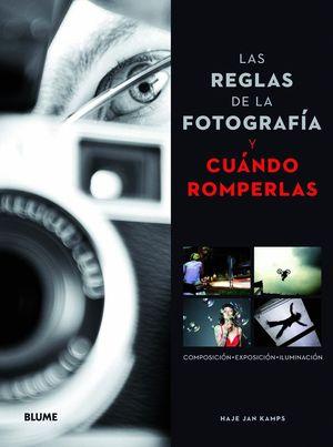 LAS REGLAS DE LA FOTOGRAFIA Y CUANDO ROMPERLAS