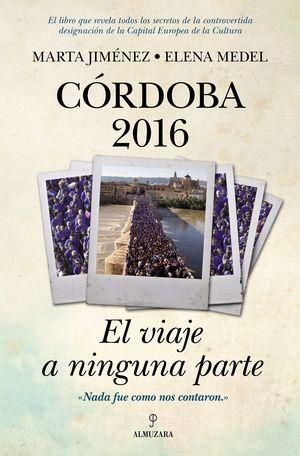 CÓRDOBA 2016: EL VIAJE A NINGUNA PARTE