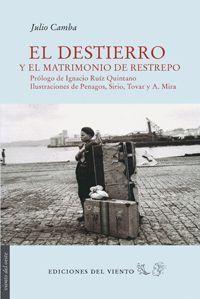 EL DESTIERRO Y EL MATRIMONIO DE RESTREPO