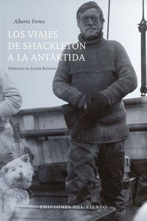 LOS VIAJES DE SHACKLETON A LA ANTARTIDA