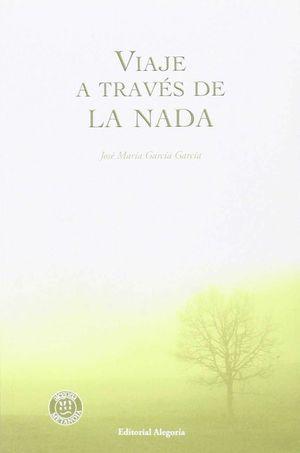 VIAJE A TRAVES DE LA NADA