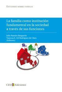 LA FAMILIA COMO INSTITUCIÓN FUNDAMENTAL EN LA SOCIEDAD A TRAVÉS DE SUS FUNCIONES