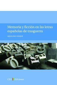 MEMORIA Y FICCIÓN EN LAS LETRAS ESPAÑOLAS DE TRASGUERRA
