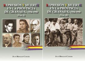 REPRESION Y MUERTE EN LA PROVINCIA DE GRANADA 2 VOL. 1936-1950