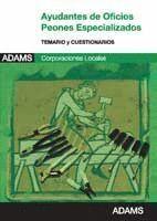 AYUDANTES DE OFICIOS, PEONES ESPECIALIZADOS, AYUNTAMIENTOS. TEMARIO