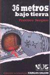 36 METROS BAJO TIERRA