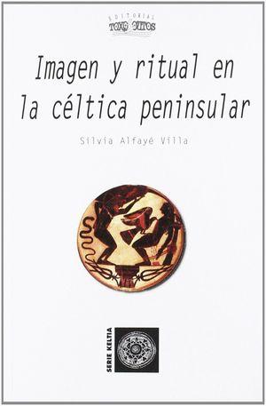 IMAGEN Y RITUAL EN LA CÉLTICA PENINSULAR