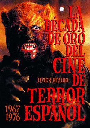 LA DÉCADA DE ORO DEL CINE DE TERROR ESPAÑOL  (1967-76)