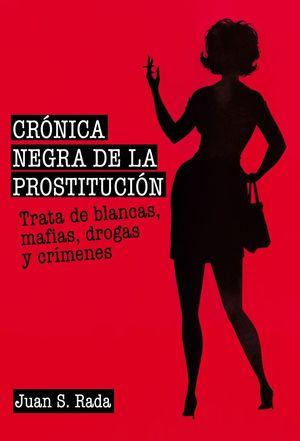 CRÓNICA NEGRA DE LA PROSTITUCIÓN