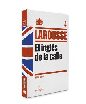 EL INGLES DE LA CALLE LAROUSSE MANUAL PRACTICO 4