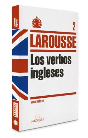 LOS VERBOS INGLESES LAROUSSE MANUAL PRACTICO 2