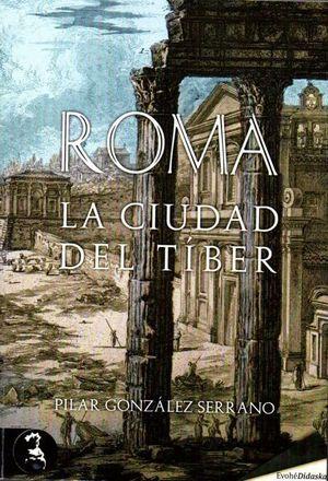 ROMA, LA CIUDAD DEL TIBER