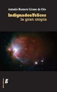 INFIGNADOS/FELICES. LA GRAN UTOPÍA