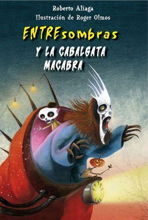 ENTRESOMBRAS Y LA CABALGATA MACABRA