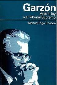 GARZÓN ANTE LA LEY Y EL TRIBUNAL SUPREMO
