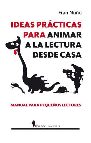IDEAS PRÁCTICAS PARA ANIMAR A LA LECTURA DESDE CASA