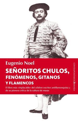 SEÑORITOS CHULOS, FENÓMENOS, GITANOS Y FLAMENCOS