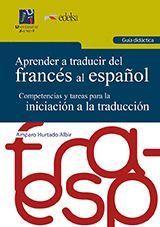 APRENDER A TRADUCIR DEL FRANCES AL ESPAÑOL, GUIA DIDACTICA