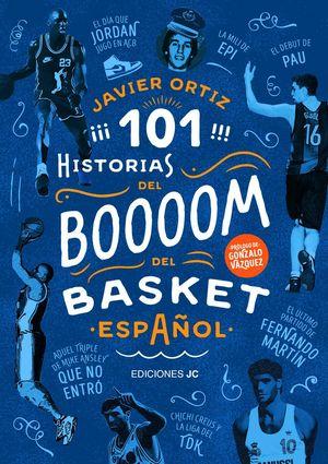 101 HISTORIAS DEL BOOM DEL BASKET ESPAÑOL