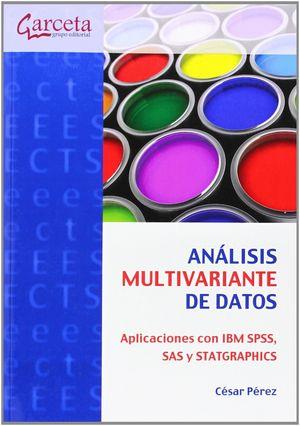 ANÁLISIS MULTIVARIANTE DE DATOS.  APLICACIONES CON IBM SPSS, SAS Y STATGRAPHICS
