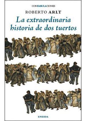 LA EXTRAORDINARIA HISTORIA DE DOS TUERTOS