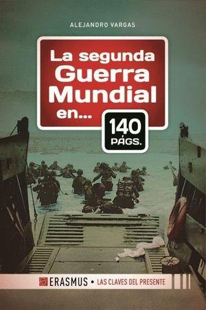 LA SEGUNDA GUERRA MUNDIAL EN..140PAGS.