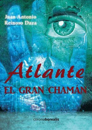 ATLÁNTE, EL GRAN CHAMÁN