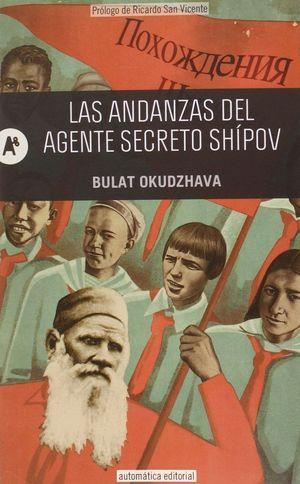 LAS ANDANZAS DEL AGENTE SECRETO SHIPOV