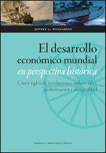 EL DESARROLLO ECONOMICO MUNDIAL EN PERSPECTIVA HISTORICA