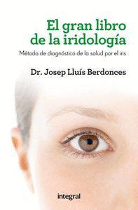 EL GRAN LIBRO DE LA IRIDIOLOGÍA