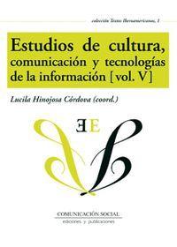 ESTUDIOS DE CULTURA, COMUNICACIÓN Y TECNOLOGÍAS DE LA INFORMACIÓN V