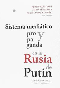 SISTEMA MEDIÁTICO Y PROPAGANDA EN LA RUSIA DE PUTIN