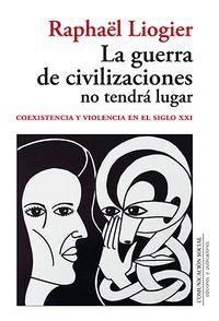 LA GUERRA DE CIVILIZACIONES NO TENDRÁ LUGAR