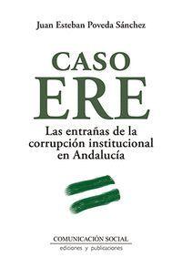 CASO ERE LAS ENTRAÑAS DE LA CORRUPCION INSTITUCIONAL EN ANDALUCIA