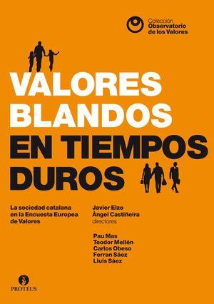 VALORES BLANDOS EN TIEMPOS DUROS