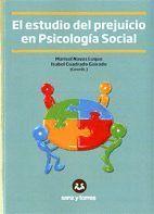 EL ESTUDIO DEL PREJUICIO EN PSICOLOGÍA SOCIAL