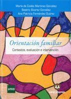 ORIENTACION FAMILIAR, (CONTEXTOS, EVALUACION E INTERVENCION)